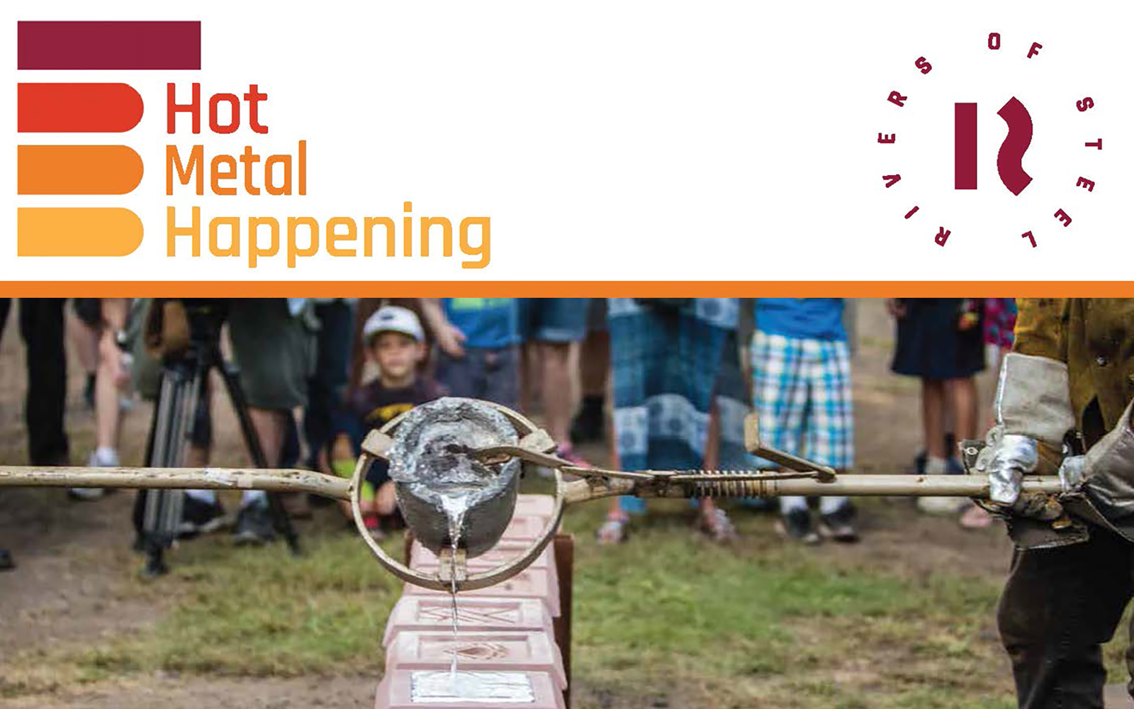 hot metal happening banner with small child watching the casting